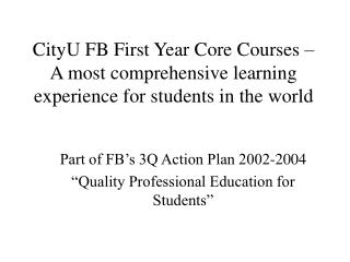 "Part of FB's 3Q Action Plan 2002-2004 ""Quality Professional Education for Students"""
