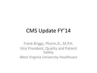 CMS Update FY'14