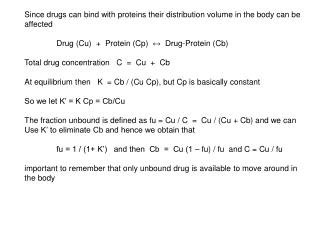 Since drugs can bind with proteins their distribution volume in the body can be affected