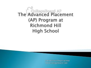 The Advanced Placement (AP) Program at Richmond Hill  High School