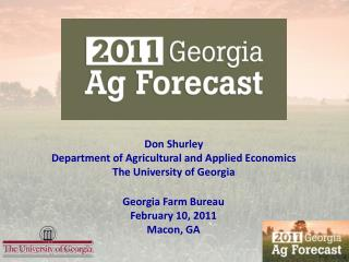 Don Shurley Department of Agricultural and Applied Economics The University of Georgia