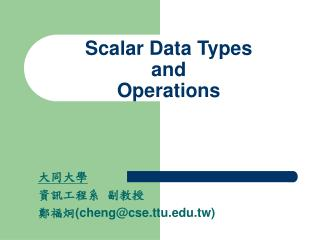 Scalar Data Types and Operations