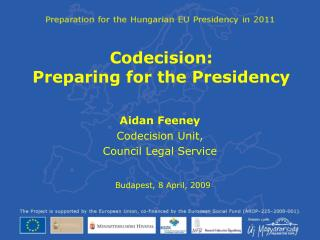 Codecision:  Preparing for the Presidency