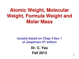 Atomic Weight, Molecular Weight, Formula Weight and Molar Mass
