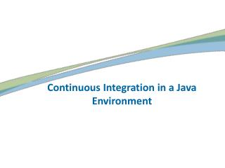 Continuous Integration in a Java Environment