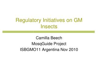Regulatory Initiatives on GM Insects