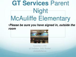 Welcome! GT Services  Parent Night McAuliffe Elementary