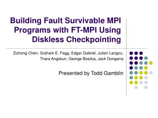 Building Fault Survivable MPI Programs with FT-MPI Using Diskless Checkpointing