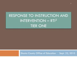 RESPONSE TO INSTRUCTION AND INTERVENTION – RTI 2 TIER ONE
