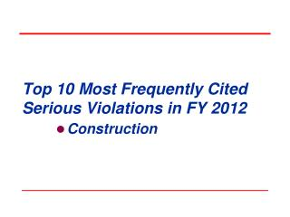Top 10 Most Frequently Cited Serious Violations in FY 2012