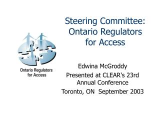 Steering Committee: Ontario Regulators for Access