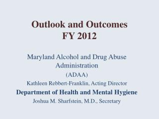 Outlook and Outcomes FY 2012