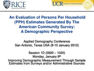 Applied Demography Conference San Antonio, Texas USA (8-10 January 2012) Session 1D (0920 – 1020)