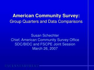 American Community Survey:  Group Quarters and Data Comparisons