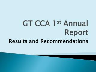 GT CCA 1 st  Annual Report