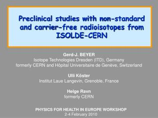 Preclinical studies with non-standard and carrier-free radioisotopes from  ISOLDE-CERN