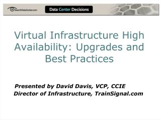 Virtual Infrastructure High Availability: Upgrades and Best Practices