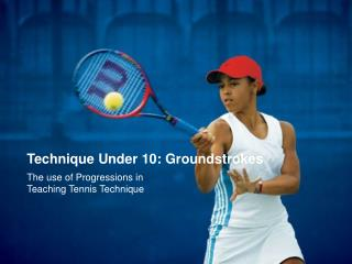 Technique Under 10: Groundstrokes