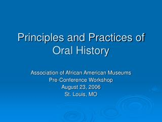 Principles and Practices of Oral History