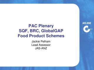PAC Plenary SQF, BRC, GlobalGAP Food Product Schemes