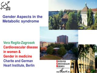 Vera Regitz-Zagrosek Cardiovascular disease in women & Gender in medicine