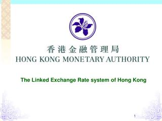 The Linked Exchange Rate system of Hong Kong