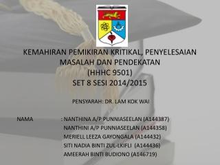 PENSYARAH: DR. LAM KOK WAI NAMA: NANTHINA A/P PUNNIASEELAN (A144387 )