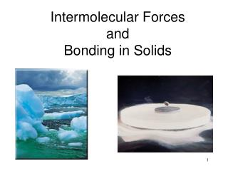 Intermolecular Forces and Bonding in Solids