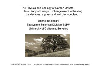 Dennis Baldocchi Ecosystem Sciences Division/ESPM University of California, Berkeley