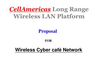 CellAmericas  Long Range Wireless LAN Platform