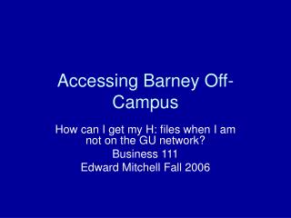Accessing Barney Off-Campus