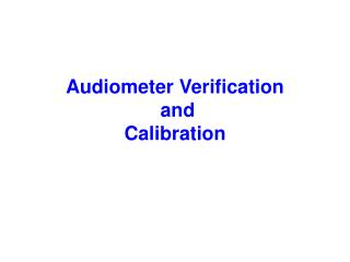Audiometer Verification  and  Calibration