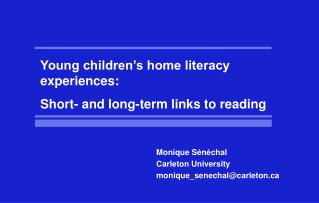 Young children's home literacy experiences:  Short- and long-term links to reading