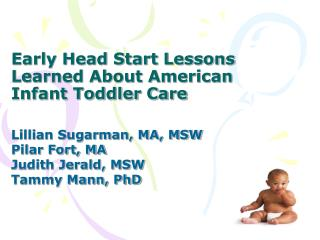 Early Head Start Lessons Learned About American Infant Toddler Care