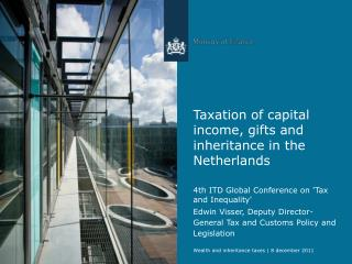 Taxation of capital income, gifts and inheritance in the Netherlands