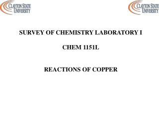 SURVEY OF CHEMISTRY LABORATORY I CHEM 1151L REACTIONS OF COPPER