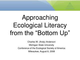 "Approaching Ecological Literacy from the ""Bottom Up"""
