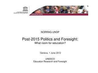' Post-2015' and the Future of                        Education & Training