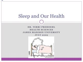 Sleep and Our Health