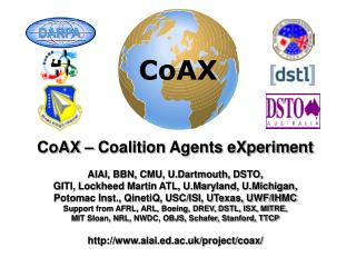 CoAX – Coalition Agents eXperiment AIAI, BBN, CMU, U.Dartmouth, DSTO,