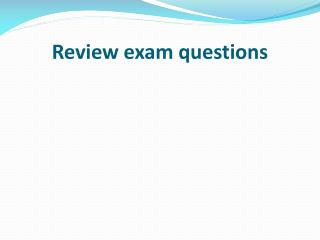 Review exam questions
