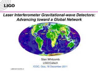 Laser Interferometer Gravitational-wave Detectors: Advancing toward a Global Network