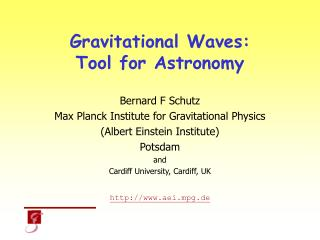 Gravitational Waves: Tool for Astronomy