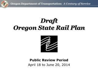Draft Oregon State Rail Plan