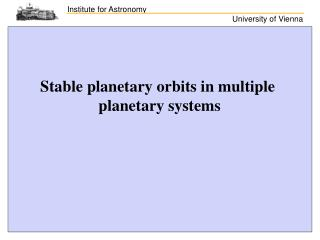 Stable planetary orbits in multiple  planetary systems