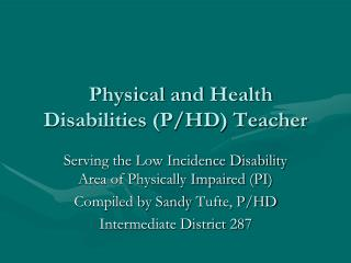 Physical and Health Disabilities (P/HD) Teacher