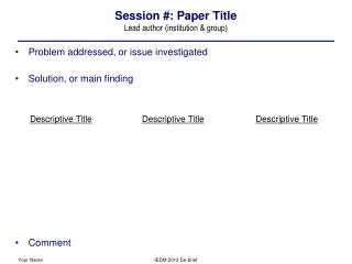 Session #: Paper Title Lead author (institution & group)