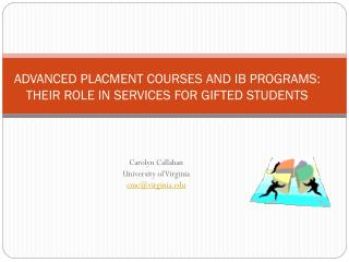 ADVANCED PLACMENT COURSES AND IB PROGRAMS: THEIR ROLE IN SERVICES FOR GIFTED STUDENTS