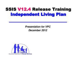 SSIS  V12.4  Release Training Independent Living  Plan