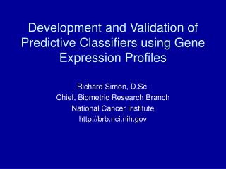 Development and Validation of Predictive Classifiers using Gene Expression Profiles